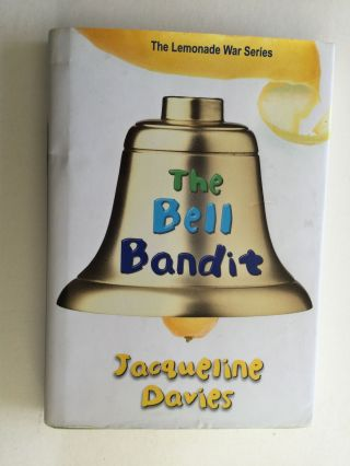 The Lemonade War Series: The Bell Bandit. Jacqueline Davies