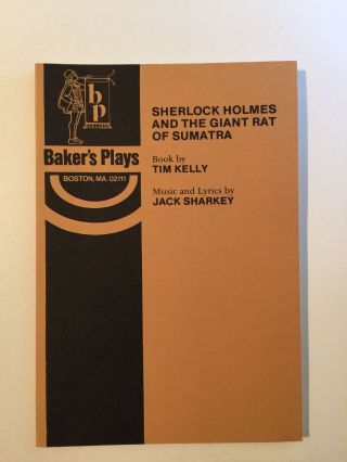 Sherlock Holmes and the Giant Rat of Sumatra: Musical Mystery (Acting Edition). Tim Kelly, Jack...