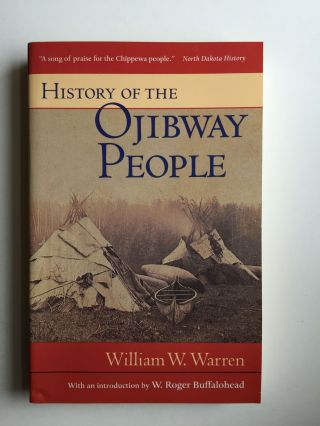 History of the Ojibway People. Warren William and, Theressa Schenck