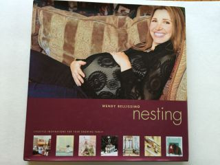Nesting Lifestyle Inspirations For Your Growing Family. Wendy Bellissimo, Leslie Lehr Spirson