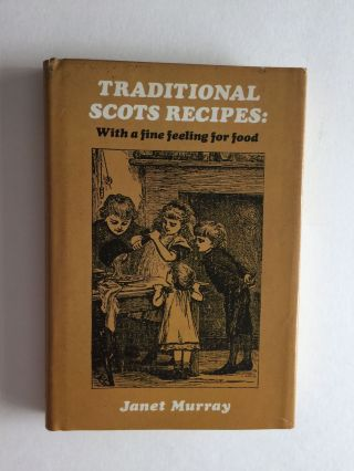 Traditional Scots Recipes: With a fine feeling for food. Janet Murray