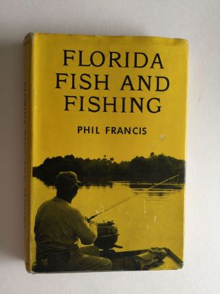 Florida Fish and Fishing. Phil Francis