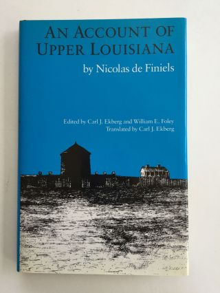 An Account Of Upper Louisiana. Nicolas and de Finiels, Carl J. Ekberg