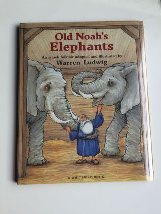 Old Noah's Elephants An Israeli Folktale. Warren adapted and Ludwig.