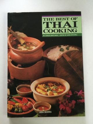 The Best of Thai Cooking. Chalie and Amatyakul, John Mitchell