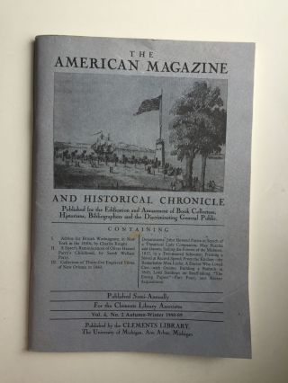 The American Magazine and Historical Chronicle: Published for the Edification and Amusement of Book Collectors Historians Bibliographers and the Discriminating General Public Vol. 4, No 2 Autumn-winter 1988-89. John Dann.