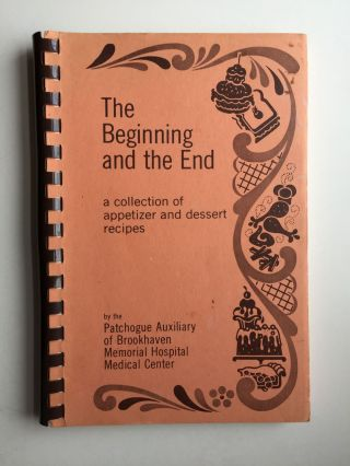 The Beginning and the End a collection of appetizer and dessert recipes. Lorelei Tuthill
