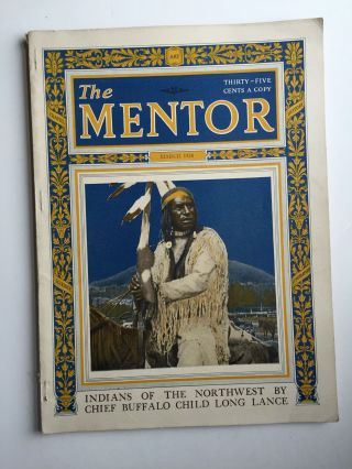 The Mentor, March 1924 (Vol 12, No 2, Serial 253) Indians of the Northwest By ; White Cloud-Stony...