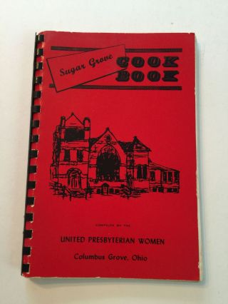 Sugar Grove Cook Book. Ohio United Presbyterian Women Columbus Grove