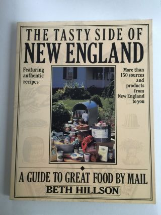 The Tasty Side Of New England A Guide to Great Food by Mail. Beth Hillson