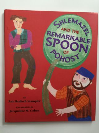 Shlemazel And The Remarkable Spoon Of Pohost. Ann Redisch and Stampler, Jacqueline M. Cohen