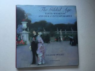 The Gilded Age Edith Wharton and Her Contemporaries. Eleanor Dwight