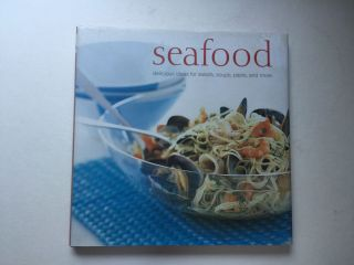 Seafood Delicious Ideas for Salads, Soups, Pasta, and More. Ryland Peters, Small