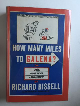 How Many Miles to Galena? or Baked, Hashed Brown or French Fried? Richard and Bissell, Arnold Roth