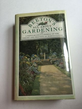 Beeton's All About Gardening:A Popular Encyclopedia of the Theory and Practice. Isabella May...