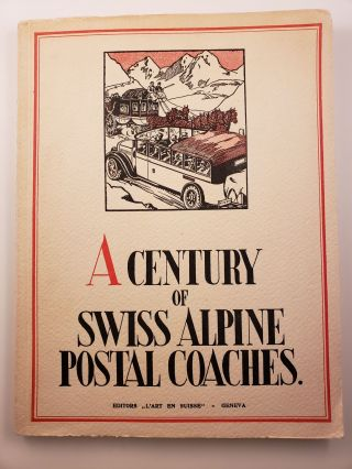 A Century of Swiss Alpine Postal Coaches. General Post Office Motor Car Service