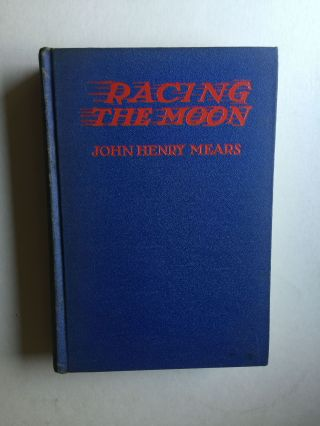 Racing the Moon (and Winning) Being the Story of the Swiftest Journey Ever Made, A...
