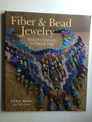 Fiber & Bead Jewelry Beautiful Designs to Make & Wear. Helen Banes, Sally Banes