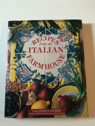 Recipes from an Italian Farmhouse. Valentina Harris, photographic, Linda Burgess