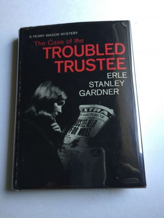 The Case of the Troubled Trustee A Perry Mason Mystery. Erle Stanley Gardner