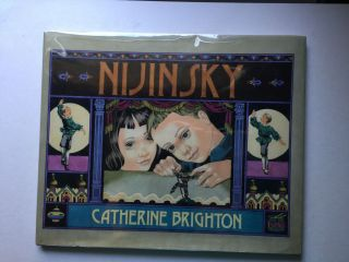 Nijinsky Scenes from the Childhood of the Great Dancer. Catherine Brighton.