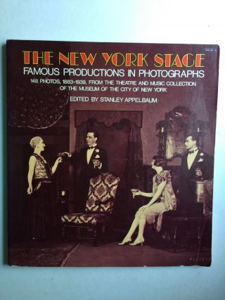 New York Stage Famous Productions in Photographs 148 Photos, 1883-1939, from the Theatre and...