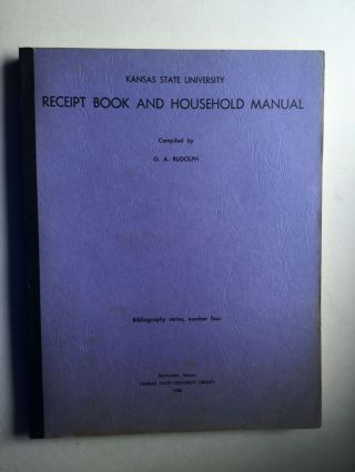 Kansas State University Receipt Book and Household Manual. G. A. Rudolph, compiler