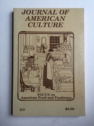 Journal of American Culture Focus on American Food and Foodways. Ray Browne, Russell Nye.