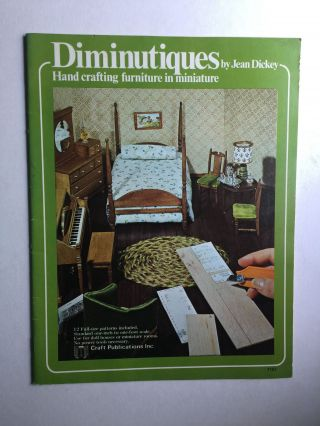Diminutiques: Hand Crafting Furniture in Miniature. Jea Dickey