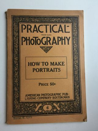 Practical Photography Volume 7 How to Make Portraits. F. R. Frapie