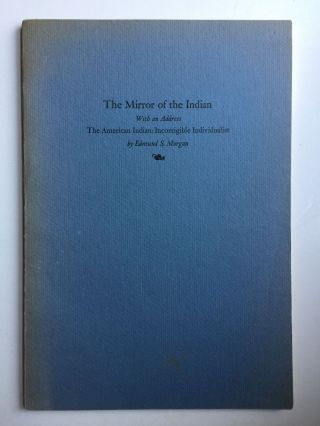 The Mirror of the Indian an Exhibition of Books and Other Source Materials By Spanish French and...