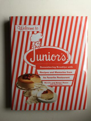 Welcome to Junior's! Remembering Brooklyn With Recipes and Memories from Its Favorite Restaurant....