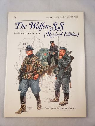 The Waffen-SS (Revised Edition) Men-At-Arms Series #34. Martin Windrow