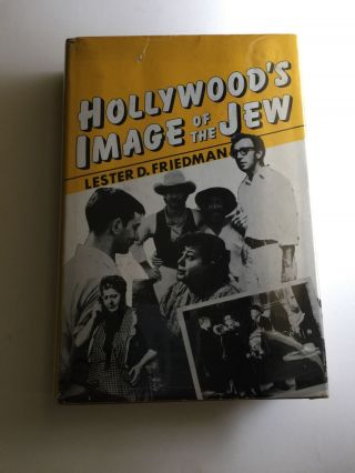 Hollywood's Image of The Jew. Lester D. Friedman.