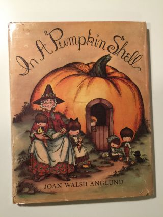 A Mother Goose ABC In A Pumpkin Shell. Joan Walsh Anglund