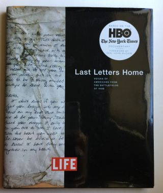 LIFE Last Letters Home: Voices of Americans from the Battlefields of Iraq. Robert Sullivan.