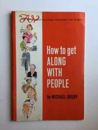 How to Get Along With People (The Amy Vanderbilt Success Program For Women). Michael Drury