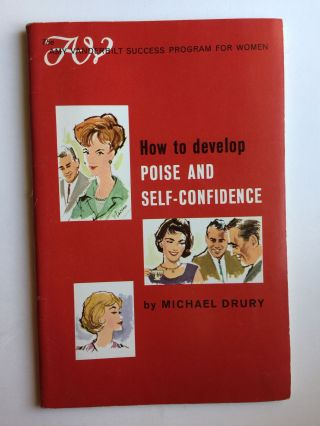 How to develop POISE AND SELF-CONFIDENCE (The Amy Vanderbilt Success Program For Women). Michael...