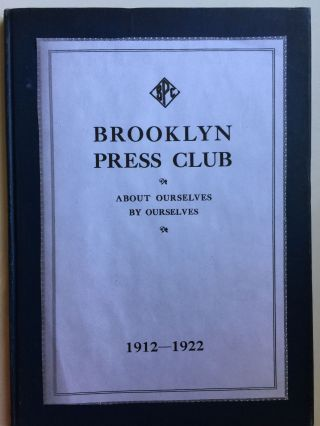 Brooklyn Press Club About Ourselves By Ourselves