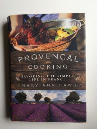 Provencal Cooking Savoring the Simple Life in France. Mary Ann and Caws, Clive Blackmore