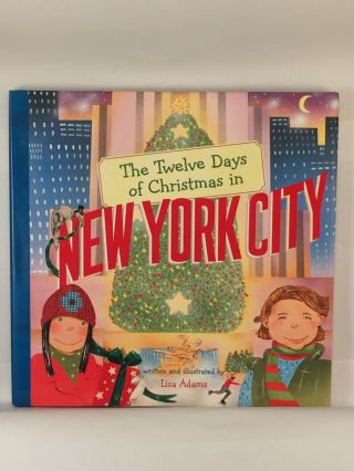 The Twelve Days of Christmas in New York City. Lisa written Adams.