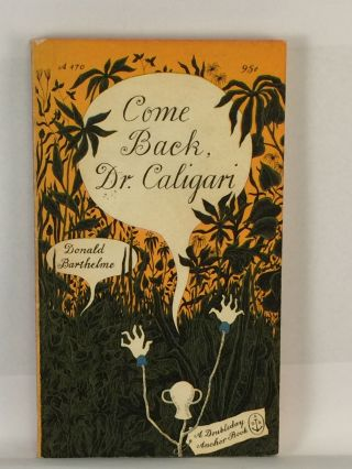 Come Back, Dr. Caligari. Donald Barthelme, cover, Edward Gorey