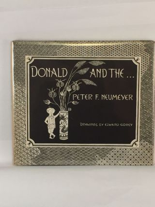 Donald And The. Peter F. and Neumeyer, Edward Gorey.