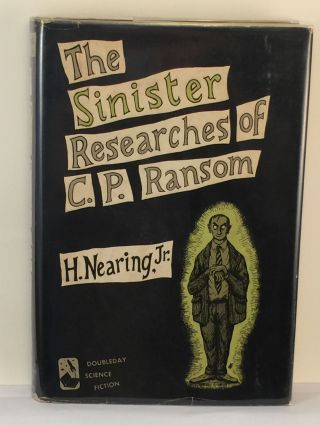 The Sinister Researches of C. P. Ransom. H. Nearing Jr., dust jacket, Edward Gorey