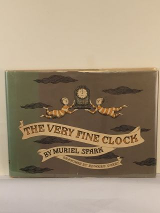 The Very Fine Clock. Muriel and Spark, Edward Gorey