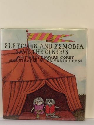 Fletcher And Zenobia Save The Circus. Edward and Gorey, Victoria Chess