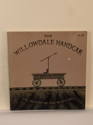 The Willowdale Handcar Or The Return Of The Black Doll. Gorey Edward
