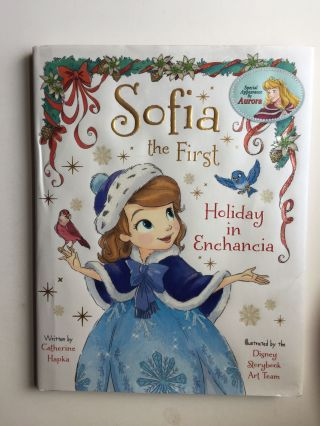 Sofia the First Holiday in Enchancia. Catherine and Hapka, the Disney Storybook Art Team.