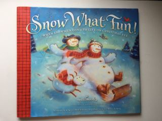 Snow What Fun! When Snowmen Come to Life on Christmas Eve. Cheryl and Hawkinson, Mike Hesberg
