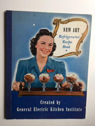 New Art Refrigerator Recipe Book. General Electric Kitchen Institute